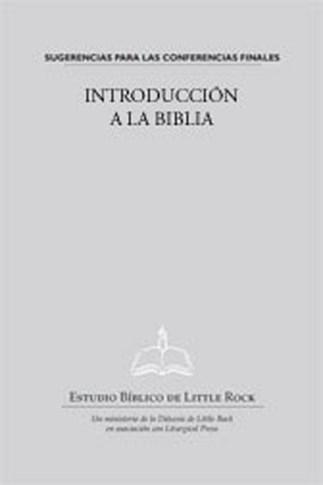 Introducción a la Biblia—Sugerencias para las Conferencias Finales
