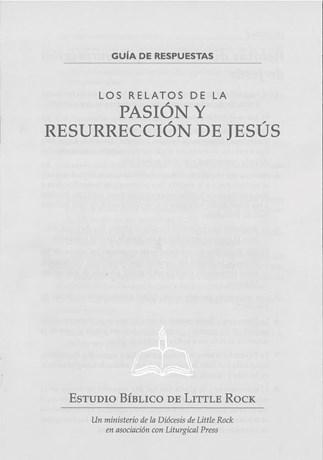 Los relatos de la Pasión y Resurrección de Jesus—Guia de Respuestas