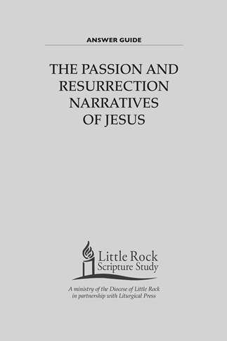 The Passion And Resurrection Narratives of Jesus—Answer Guide