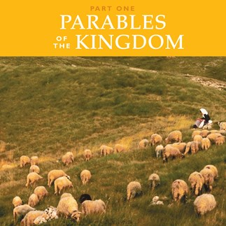 Parables of the Kingdom: Part One—Audio Lectures
